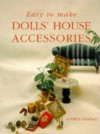 Easy to Make Dolls' House Accessories - Andrea Barham