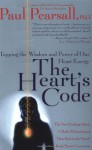 The Heart's Code: Tapping the Wisdom and Power of Our Heart Energy - Paul Pearsall, Gary E. Schwartz, Linda G. Russek