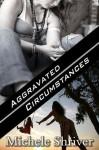 Aggravated Circumstances - Michele Shriver