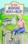 Ida Mae: Moonshine, Money and Misery - Jim Campbell