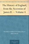 The History of England, from the Accession of James II - Volume 4 - Thomas Babington Macaulay