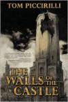 The Walls of the Castle - Tom Piccirilli, Santiago Caruso