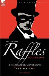 The Complete Raffles: 1-The Amateur Cracksman & the Black Mask - E.W. Hornung