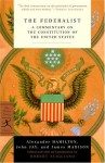 The Federalist: A Commentary on the Constitution of the United States - Alexander Hamilton, James Madison, John Jay, Robert Scigliano