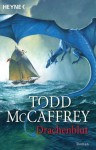 Drachenblut: Roman (German Edition) - Todd J. McCaffrey, Les Edwards, Ingrid Herrmann-Nytko