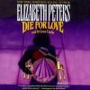 Die for Love - Elizabeth Peters, Grace Conlin