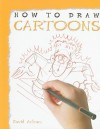 How to Draw Cartoons - David Antram