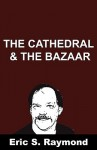 Cathedral and the Bazaar - Eric S. Raymond