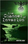 Channel Of Invasion - Mike Williams