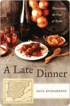 Late Dinner: Discovering the Food of Spain - Paul Richardson