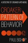 Croaker: Pattern Of Behavior - Paul Bishop