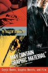 May Contain Graphic Material: Comic Books, Graphic Novels, and Film - M. Keith Booker