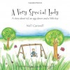 A Very Special Lady: A story about ivf, an egg donor and a little boy. - Nell Carswell, Pauline Haas, Sarah Merrigan