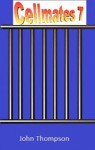 Cell Mates 7 - John Thompson