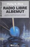 Radio libre Albemut - Philip K. Dick, José Sampere