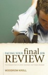Facing Your Final Job Review: The Judgment Seat of Christ, Salvation, and Eternal Rewards - Woodrow Kroll