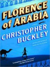 Florence of Arabia (Audio) - Christopher Buckley, Patricia Kalember