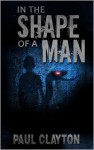 In the Shape of a Man - Paul Clayton