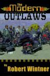 The Modern Outlaws: A Road Saga - Robert Wintner