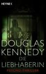 Die Liebhaberin - Douglas Kennedy, Christiane Burkhardt