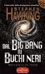 Dal big bang ai buchi neri - Stephen Hawking, Ron Miller
