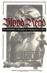 Blood Read: The Vampire as Metaphor in Contemporary Culture - Joan Gordon