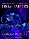 From Embers - Aaron Pogue