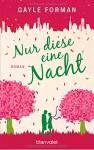 Nur diese eine Nacht: Roman - Gayle Forman, Bettina Spangler