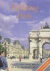 Walking Paris : Thirty Original Walks In and Around Paris - Gilles Desmons