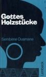 Gottes Holzstücke - Ousmane Sembène