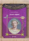 The Life & Times of Julius Caesar (Biography from Ancient Civilizations) (Biography from Ancient Civilizations) - Jim Whiting