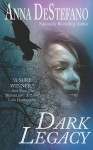 Dark Legacy - Anna DeStefano, Jess Sanders