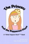 The Princess and the Pepperoni Pizza - Amy Joy, Hans Christian Andersen