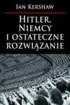 Hitler, Niemcy i ostateczne rozwiązanie - Ian Kershaw