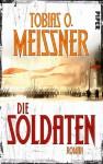 Die Soldaten - Tobias O. Meißner