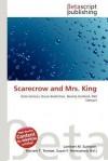 Scarecrow and Mrs. King - Lambert M. Surhone, Mariam T. Tennoe, Susan F. Henssonow