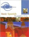 Basic Spanish For Getting Along - Raquel Lebredo, Ana C. Jarvis