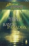 Bayou Paradox - Robin Caroll
