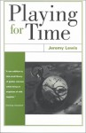 Playing for Time - Jeremy Lewis