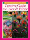 Creative Guide to Color and Fabric (Rodale's Successful Quilting Library) - Jane Townswick