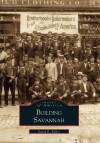 Building Savannah (Images of America (Arcadia Publishing)) - David Kelley