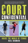 Court Confidential: Inside The World Of Tennis - Neil Harman
