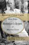 Rebekah's Scorn (Brides of Cedar Creek) - Mildred Colvin
