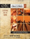 Old Testament Challenge: Stepping Out in Faith: Life-Changing Examples from the History of Israel (Old Testament Challenge, Vol. 2) - John Ortberg, Kevin G. Harney, Sherry Harney