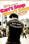 Can't Stop Won't Stop: A History of the Hip-Hop Generation - Jeff Chang, D.J. Kool Herc