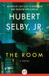 The Room: A Novel - Hubert Selby Jr.