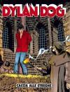 Dylan Dog n. 69: Caccia alle streghe - Tiziano Sclavi, Pietro Dall'Agnol, Angelo Stano