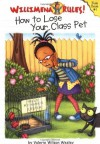Willimena Rules!: How to Lose Your Class Pet - Book #1 - Valerie Wilson Wesley, Maryn Roos
