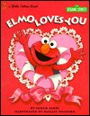 Elmo Loves You! - Sarah Albee