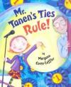 Mr. Tanen's Ties Rule! - Maryann Cocca-Leffler